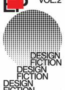 Design fiction, EP vol. 2, édité par Alex Coles, Sternberg press