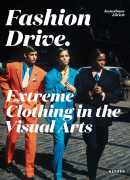 Fashion drive : extreme clothing in the visual arts, Cathérine Hug, and Christoph Becker, Kerber, 2018.
