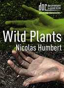 Wild plants, de Nicolas Humbert, DVD Documentaire sur grand écran