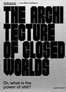 The architecture of closed worlds, Lydia Kallipoliti, Lars Müller 2018
