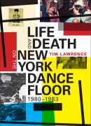 Life and death on the New York dance floor, de Tim Lawrence, Duke university press
