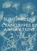 Sun gardens, cyanotypes by Anna Atkins, éditions New York public library